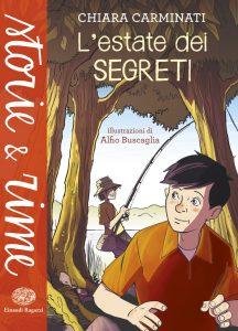 L'estate dei segreti - Carminati/Buscaglia | Einaudi Ragazzi | 9788866562580