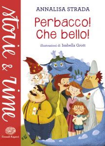 Perbacco! Che bello! - Strada/Grott | Einaudi Ragazzi | 9788866562634