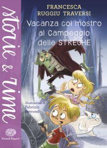 Vacanza col mostro al Campeggio delle Streghe - Ruggiu Traversi/Petrossi | Einaudi Ragazzi | 9788866562641