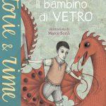 Il bambino di vetro - Silei/Somà | Einaudi Ragazzi | 9788866562658