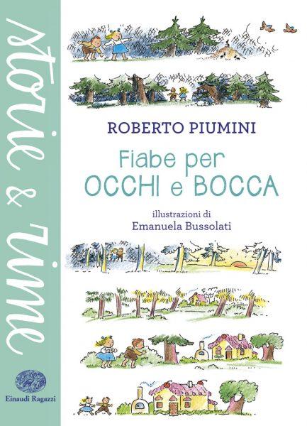 Fiabe per occhi e bocca - Piumini/Bussolati | Einaudi Ragazzi | 9788866562665