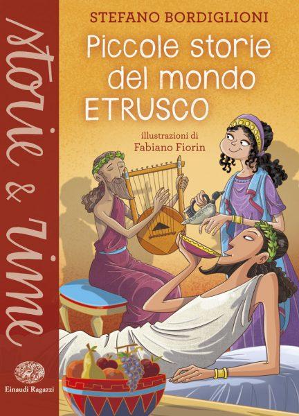 Piccole storie del mondo etrusco - Bordiglioni/Fiorin | Einaudi Ragazzi | 9788866562696
