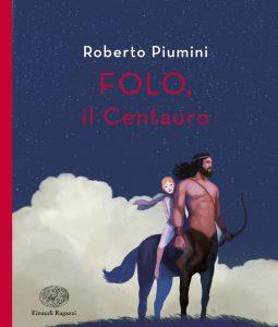 Folo, il Centauro - Piumini/D'Altan | Einaudi Ragazzi | 9788866562726