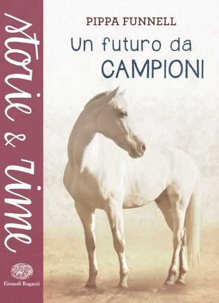 Un futuro da campioni - Funnell | Einaudi Ragazzi | 9788866562757