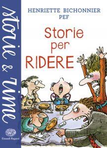 Storie per ridere - Bichonnier/Pef | Einaudi Ragazzi | 9788866562764