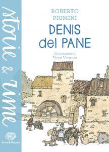 Denis del pane - Piumini/Ventura | Einaudi Ragazzi | 9788866562771