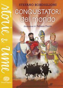 Conquistatori del mondo - Bordiglioni/Fiorin | Einaudi Ragazzi | 9788866562825