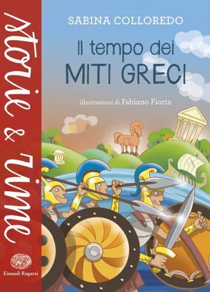 Il tempo dei miti greci - Colloredo/Fiorin   Einaudi Ragazzi   9788866562849