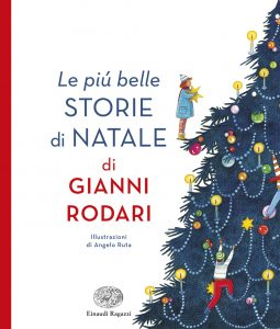 Le più belle storie di Natale di Gianni Rodari - Rodari/Ruta   Einaudi Ragazzi   9788866562856
