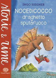 Nocedicocco Draghetto sputafuoco - Siegner | Einaudi Ragazzi | 9788866562894