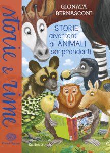 Storie divertenti di animali sorprendenti - Bernasconi/Scheri | Einaudi Ragazzi | 9788866562979