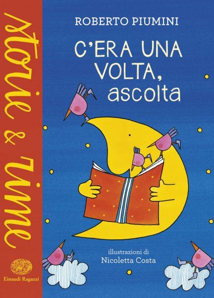 C'era una volta, ascolta - Piumini/Costa | Einaudi Ragazzi | 9788866562986