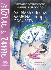 Dal diario di una bambina troppo occupata - Bordiglioni e Badocco/Nidasio | Einaudi Ragazzi | 9788866562993