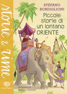 Piccole storie di un lontano Oriente - Bordiglioni/Turconi | Einaudi Ragazzi | 9788866563006
