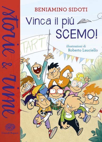 Vinca il più scemo! - Sidoti/Lauciello | Einaudi Ragazzi | 9788866563051