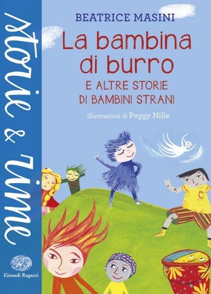 La bambina di burro e altre storie di bambini strani - Masini/Nille | Einaudi Ragazzi | 9788866563068