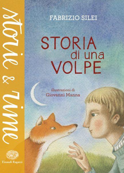 Storia di una volpe - Silei/Manna | Einaudi Ragazzi | 9788866563099