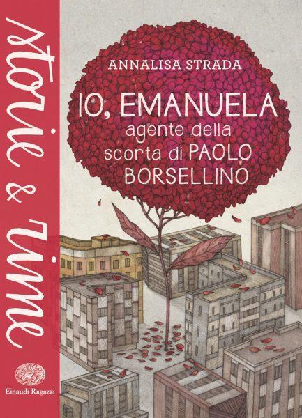 Io, Emanuela - Agente della scorta di Paolo Borsellino - Strada | Einaudi Ragazzi | 9788866563105