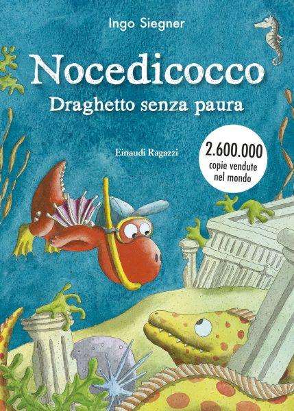Nocedicocco Draghetto senza paura - Siegner | Einaudi Ragazzi | 9788866563112