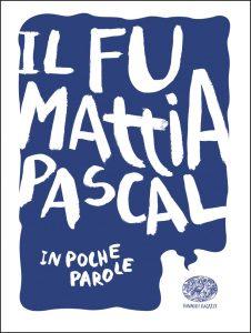 Il fu Mattia Pascal - Morosinotto (da Pirandello) | Einaudi Ragazzi | 9788866563143