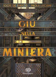 Giù nella miniera - De Amicis e Luciani | Einaudi Ragazzi | 9788866563259