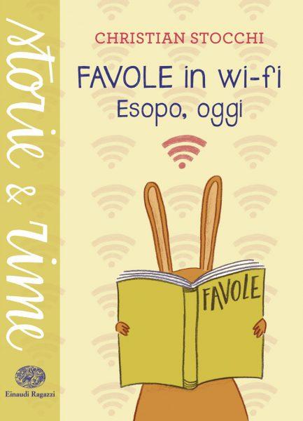 Favole in wi-fi - Esopo, oggi - Stocchi/Cacciapuoti | Einaudi Ragazzi | 9788866563273