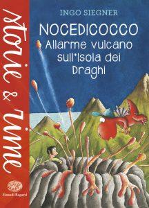 Nocedicocco - Allarme vulcano sull'Isola dei Draghi - Siegner | Einaudi Ragazzi | 9788866563280