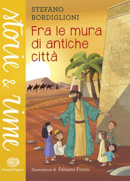 Fra le mura di antiche città - Bordiglioni/Fiorin | Einaudi Ragazzi | 9788866563297