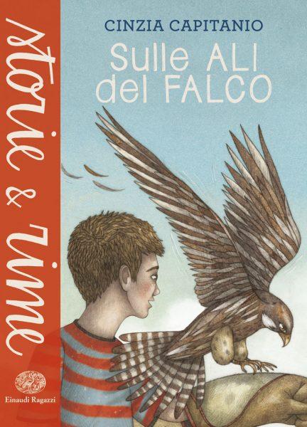 Sulle ali del falco - Capitanio | Einaudi Ragazzi | 9788866563310