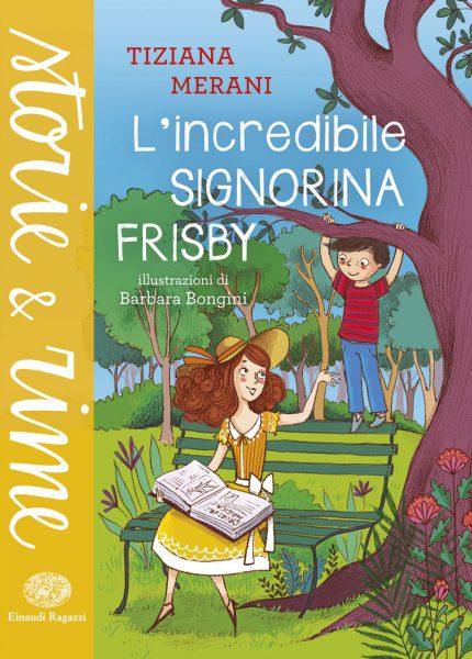 L'incredibile signorina Frisby - Merani/Bongini | Einaudi Ragazzi | 9788866563419