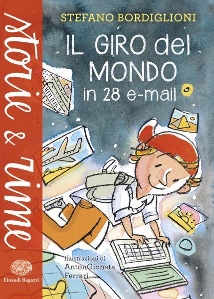 Il giro del mondo in 28 e-mail - Bordiglioni/Ferrari | Einaudi Ragazzi | 9788866563501