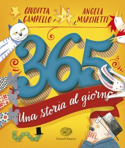 365 - Una storia al giorno - Campello/Marchetti | Einaudi Ragazzi | 9788866563525