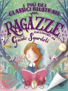 I più bei classici illustrati per ragazze - Sgardoli/Paganelli | Einaudi Ragazzi | 9788866563532