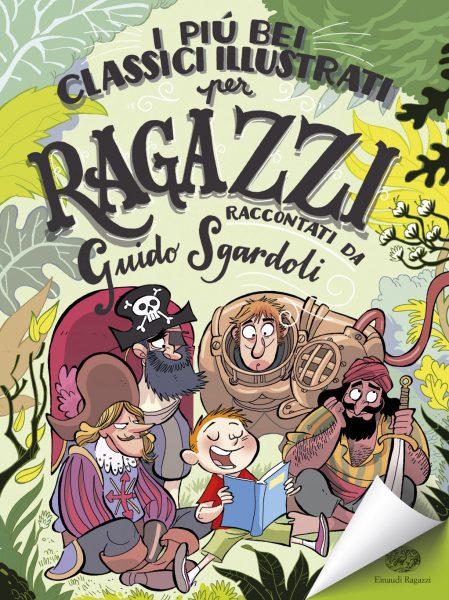I più bei classici illustrati per ragazzi - Sgardoli/Ferrario | Einaudi Ragazzi | 9788866563549