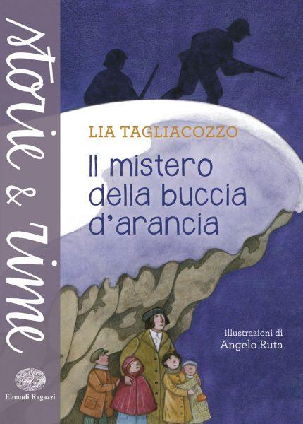 Il mistero della buccia d'arancia - Tagliacozzo/Ruta | Einaudi Ragazzi | 9788866563563