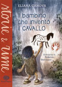 Il bambino che inventò il cavallo - Canova/Bertolucci | Einaudi Ragazzi | 9788866563570