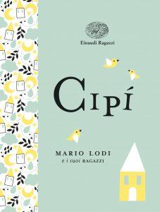 Cipì - Lodi | Einaudi Ragazzi | 9788866563587
