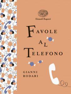 Favole al telefono - Rodari/Mulazzani | Einaudi Ragazzi | 9788866563594