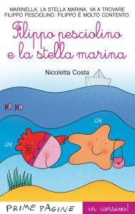 Filippo pesciolino e la stella marina - Costa in corsivo | Emme Edizioni | 9788867140176