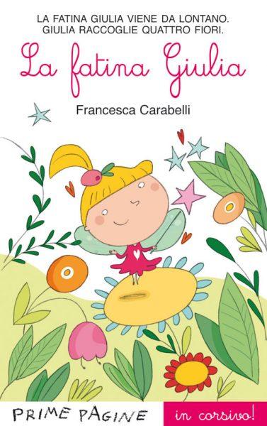 La fatina Giulia - Carabelli in corsivo | Emme Edizioni | 9788867140565