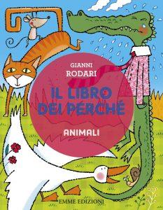 Il libro dei perché - Animali - Rodari/Bolaffio | Emme Edizioni | 9788867140886