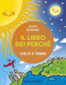 Il libro dei perché - Cielo e terra - Rodari/Bolaffio | Emme Edizioni | 9788867140893