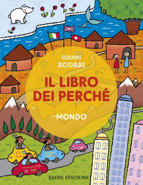 Il libro dei perché - Mondo - Rodari/Bolaffio | Emme Edizioni | 9788867140909