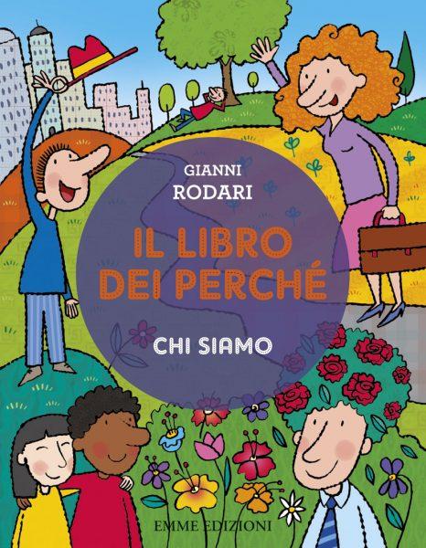 Il libro dei perché - Chi siamo - Rodari/Bolaffio | Emme Edizioni | 9788867140916