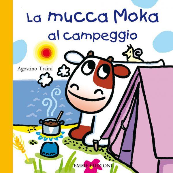La mucca Moka al campeggio - Traini | Emme Edizioni | 9788867140978