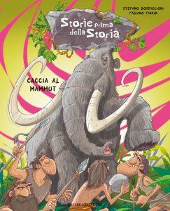 Caccia al mammut - Bordiglioni/Fiorin | Emme Edizioni | 9788867141166