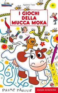 I giochi della mucca Moka - Traini | Emme Edizioni | 9788867141210
