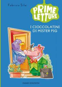 I cioccolatini di Mister Pig - Silei/Bigarella | Emme Edizioni | 9788867141586