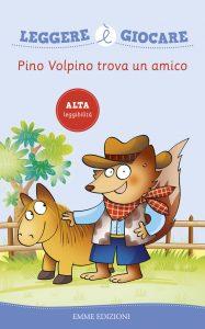 Pino Volpino trova un amico - Sillani | Emme Edizioni | 9788867141913
