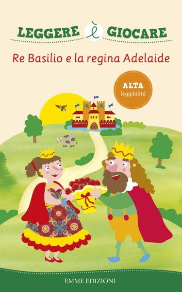 Re Basilio e la regina Adelaide - AA.VV./Mazza | Emme Edizioni | 9788867141944
